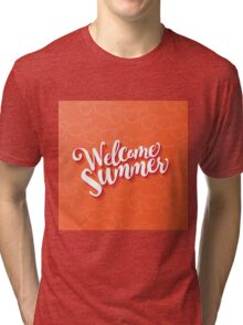 Welcome summer type design. Tri-blend T-Shirt