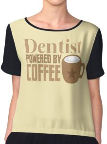 Dentist powered by coffee Chiffon Top