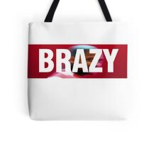Still Brazy Tote Bag
