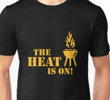 The Heat Is On! (Barbecue / BBQ) Unisex T-Shirt