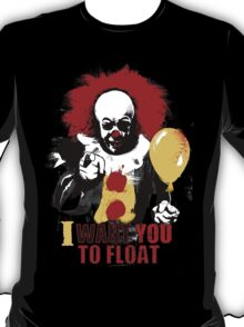 I Want You to Float T-Shirt