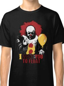 I Want You to Float Classic T-Shirt