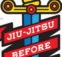 Jiu-Jitsu before dishonor Sticker