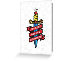 Jiu-Jitsu before dishonor Greeting Card