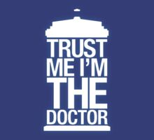 Trust Me , I'm The Doctor - Doctor Who by KenXyro