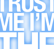 Trust Me , I'm The Doctor - Doctor Who Sticker