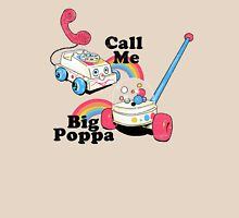 Call me big Poppa Unisex T-Shirt