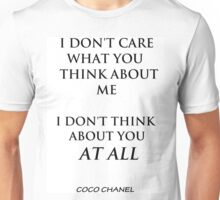 I don't care what you think Unisex T-Shirt