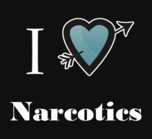 i love heart Narcotics by Tia Knight