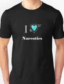 i love heart Narcotics T-Shirt