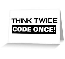 Programmer Think Twice Code Once Greeting Card