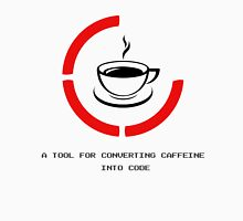 Programmer A Tool For Converting Caffeine Into Code Unisex T-Shirt