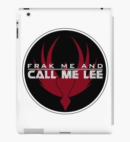 Frak Me and Call Me Lee - With BSG Badge, Battlestar Galactica iPad Case/Skin