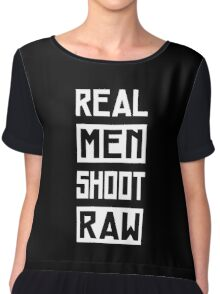 Photographer - Real Men Shoot Raw Chiffon Top
