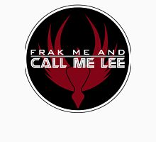 Frak Me and Call Me Lee - With BSG Badge, Battlestar Galactica Classic T-Shirt