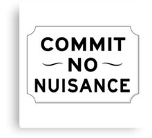 Commit No Nuisance Sign, UK Canvas Print