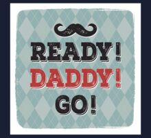 Ready! Daddy! Go! Kids Tee