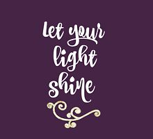 Let Your Light Shine Quote Womens Fitted T-Shirt