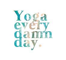 Yoga Every Damn Day in Turquoise and Peach Photographic Print