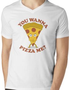 You Wanna Pizza Me? Mens V-Neck T-Shirt