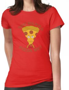 You Wanna Pizza Me? Womens Fitted T-Shirt