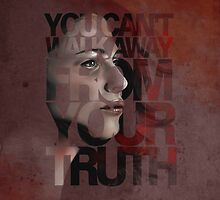 You Can't Walk Away From Your Truth -- Myka Detail by webgeekist
