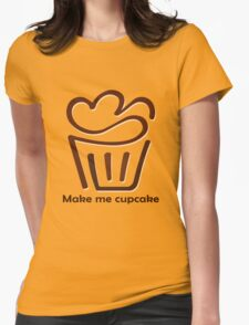 Make me Cup Cake T-Shirt