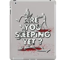 Are You Sleeping Yet ? NEW iPad Case/Skin