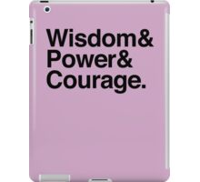 Wisdom & Power & Courage. iPad Case/Skin