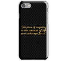 "The price of... ""Henry David"" Inspirational Quote iPhone Case/Skin"