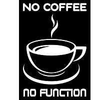 Programmer No Coffee No Function Photographic Print