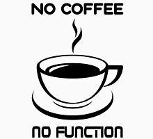Programmer No Coffee No Function Unisex T-Shirt