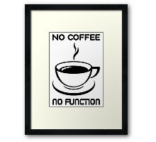Programmer No Coffee No Function Framed Print
