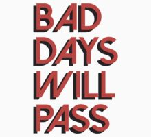 Bad days will pass One Piece - Short Sleeve