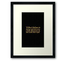 "I don't believe in right decisions... ""Ratan Tata"" Life Inspirational Quote Framed Print"