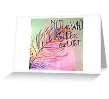 Not all who wander are lost Greeting Card