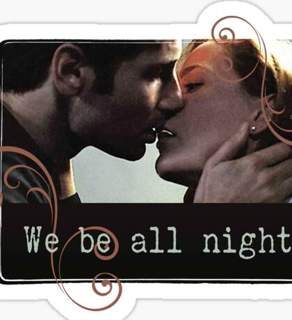 We Be All Night Sticker