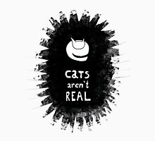 Cats Aren't Real Unisex T-Shirt