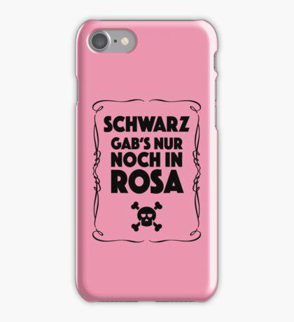 Schwarz Gab's Nur noch in Rosa - I. iPhone Case/Skin