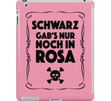 Schwarz Gab's Nur noch in Rosa - I. iPad Case/Skin