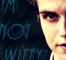 Teen Wolf - Isaac Lahey I'm Not Witty Sticker