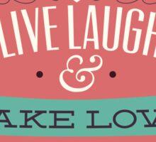 Live Laugh Make Love Sticker