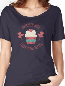 Cupcakes Make Everything Better Women's Relaxed Fit T-Shirt
