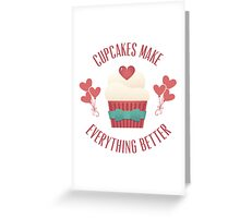 Cupcakes Make Everything Better Greeting Card
