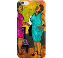 Oh Girl, Don't Make Me LAUGH iPhone Case/Skin
