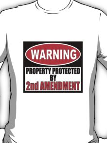 Warning Protected by the Second Amendment Shirts Stickers Cases  T-Shirt