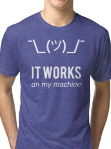 Shrug it works on my machine - Programmer Excuse Design White on Black Tri-blend T-Shirt