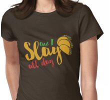 I slay tacos all day  Womens Fitted T-Shirt