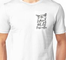"""""""ok but first coffee"""" lazy cat art digital quote Unisex T-Shirt"""