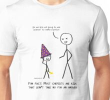 Most chemists are wannabe wizards Unisex T-Shirt